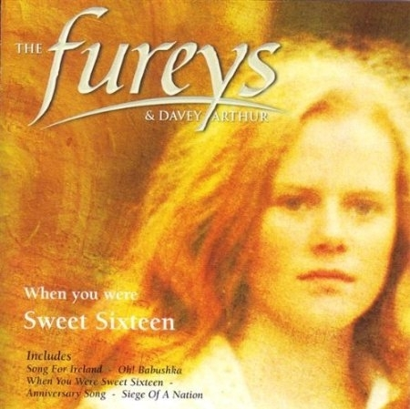 The Fureys & Davey Arthur - When you were sweet Sixteen