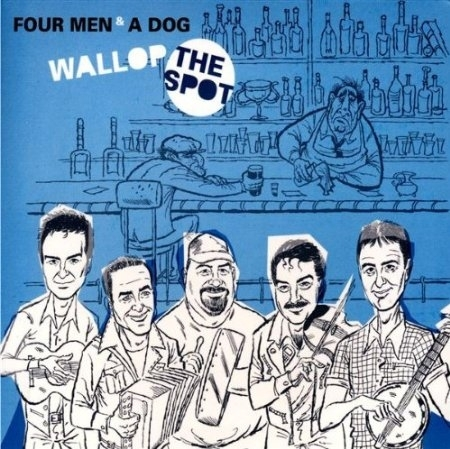 4 Men & A Dog - Wallop the spot