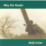 Andy Irvine - Way out yonder