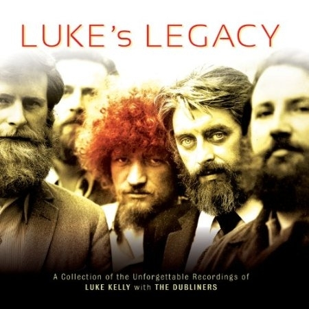 Luke Kelly & The Dubliners - Luke's Legacy